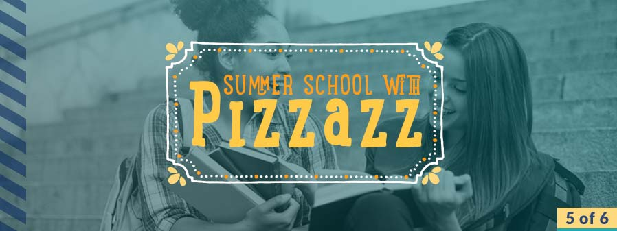 A Summer School with Pizzazz